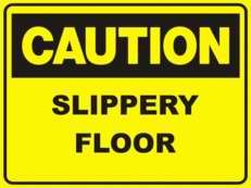 Slippery Floor