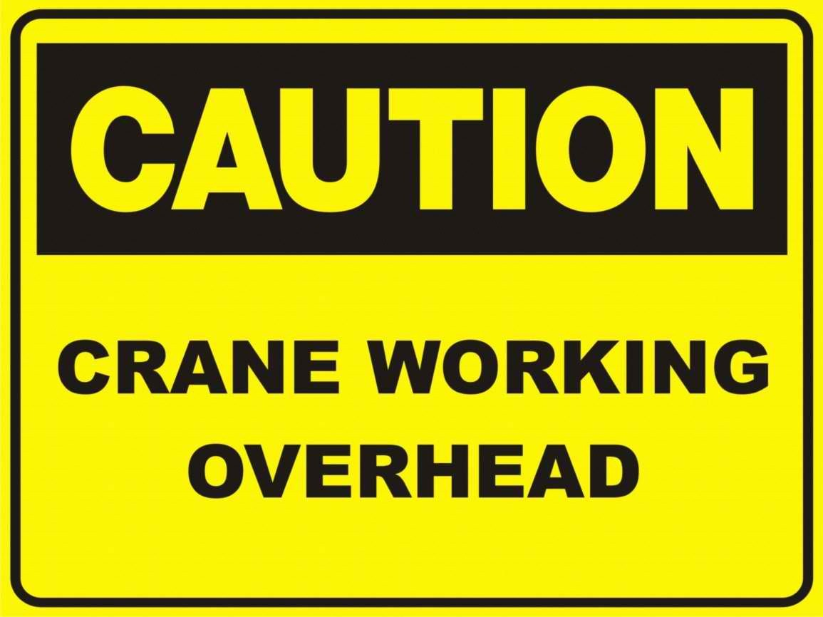 Crane Working Overhead sign