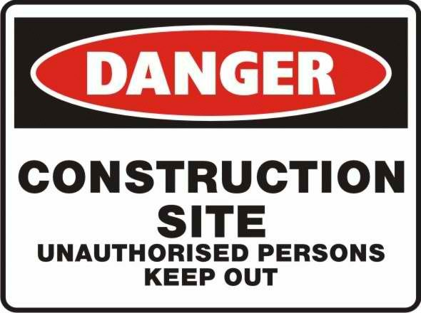 Danger Construction site unauthorized persons keep out Sign
