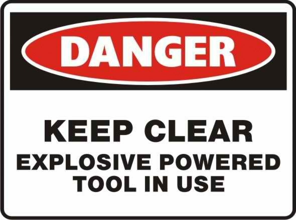 Danger Keep Clear Explosive Powered Tool in Use Sign